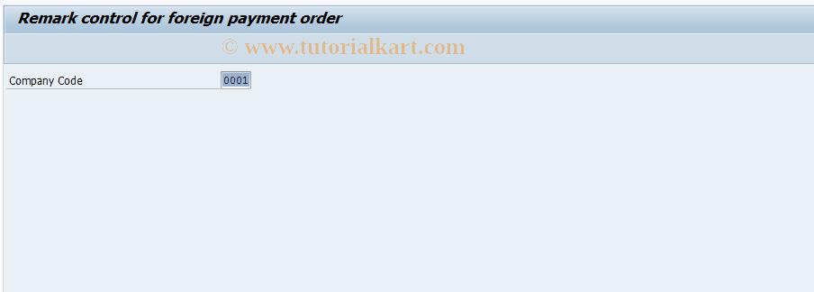 SAP TCode J3KNA14_PRIM - Remark control Foreign Payment Order