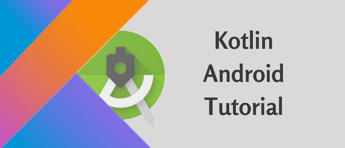 Kotlin Android Tutorial